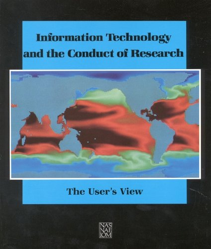 Information Technology and the Conduct of Research : The User's View: National Research ...