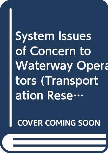 9780309041089: System Issues of Concern to Waterway Operators (Transportation Research Record)