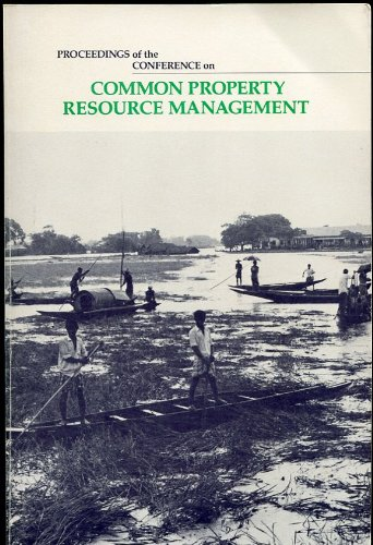 9780309042581: PROCEEDINGS OF THE CONFERENCE ON COMMON PROPERTY RESOURCE MANAGEMENT April 21-26, 1985