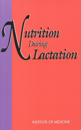 Nutrition During Lactation: Medicine, Institute of