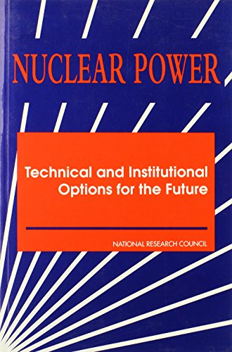 9780309043953: Nuclear Power: Technical and Institutional Options for the Future
