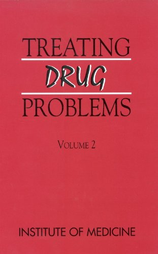 Treating Drug Problems: Volume 2: Medicine, Institute of; Study, Committee for the Substance Abuse ...