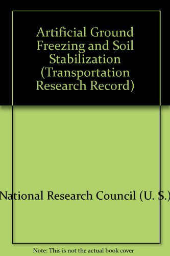 9780309047586: Artificial Ground Freezing and Soil Stabilization (Transportation Research Record)