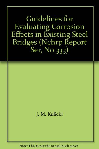 9780309048569: Guidelines for Evaluating Corrosion Effects in Existing Steel Bridges (Nchrp Report Ser, No 333)