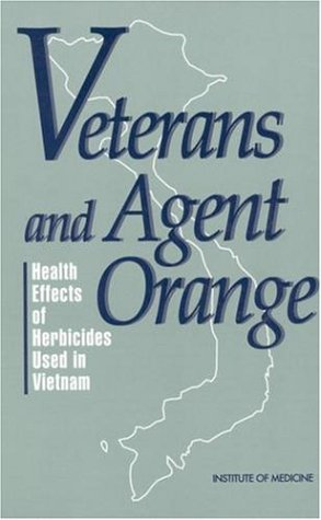 9780309048873: Veterans and Agent Orange: Health Effects of Herbicides Used in Vietnam