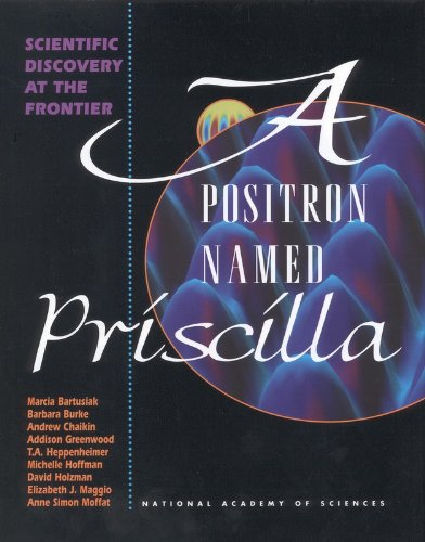 Positron Named Priscilla, A: Scientific Discovery at the Frontier