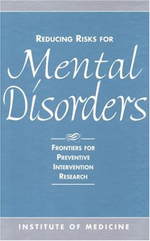 9780309049399: Reducing Risks for Mental Disorders: Frontiers for Preventive Intervention Research