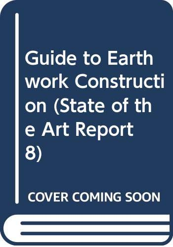 9780309049573: Guide to Earthwork Construction (State of the Art Report 8)
