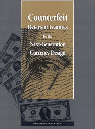 Counterfeit Deterrent Features for the Next-Generation Currency Design (Publication Nmab, 472): ...
