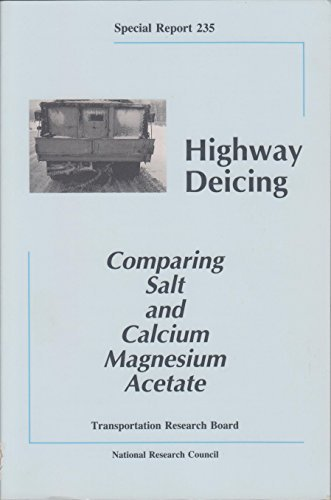 9780309051231: Highway Deicing: Comparing Salt and Calcium Magnesium Acetate -- Special Report 235 (Special Report (National Research Council (U S) Transportation Research Board))