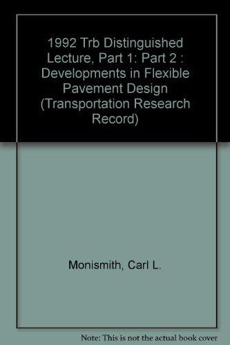 1992 Trb Distinguished Lecture, Part 1: Part 2 Developments in Flexible Pavement Design: Monismith,...