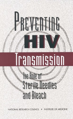 Preventing HIV Transmission: The Role of Sterile Needles and Bleach (Practices): Exchange, Panel on...