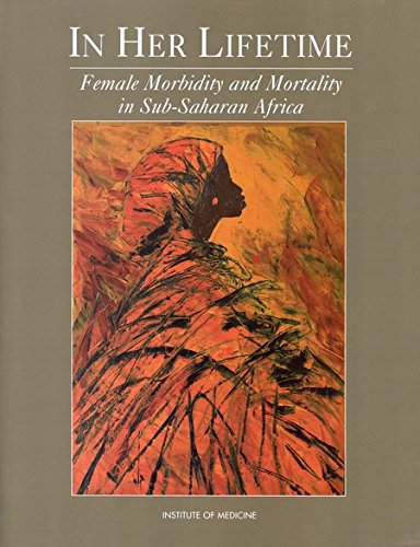 9780309054300: In Her Lifetime: Female Morbidity and Mortality in Sub-Saharan Africa