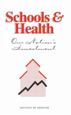 Schools & Health: Our Nation's Investment: Editor-Diane Demuth Allensworth;