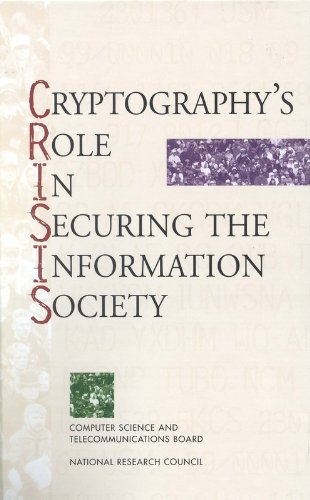 Cryptography's Role in Securing the Information Society: Committee to Study