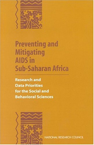Preventing and Mitigating AIDS in Sub-Saharan Africa : Research and Data Priorities for the Social and Behavioral Science