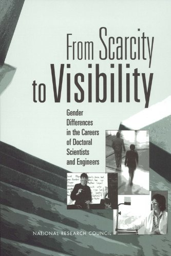 From Scarcity to Visibility: Gender Differences in: National Research Council;