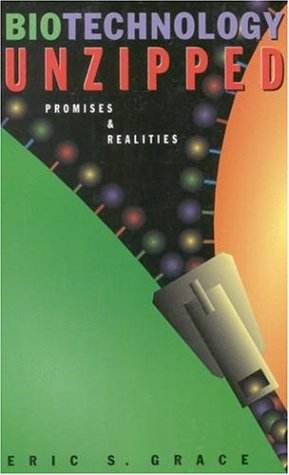 Biotechnology Unzipped: Promises and Realities (Natural Hazards and Disasters)