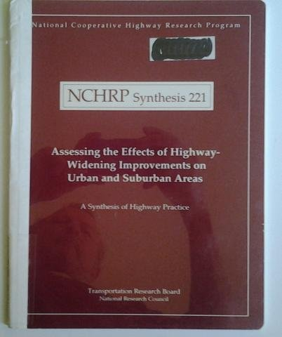 9780309058650: Assessing the effects of highway-widening improvements on urban and suburban areas (Synthesis of highway practice)