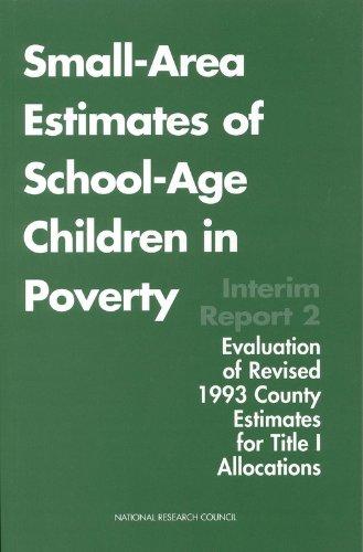 9780309060455: Small-Area Estimates of School-Age Children in Poverty: Interim Report 2, Evaluation of Revised 1993 County Estimates for Title I Allocations (The compass series)