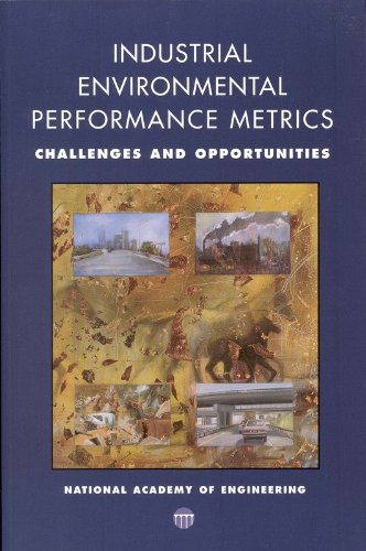 Industrial Environmental Performance Metrics : Challenges and Opportunities: Committee on ...