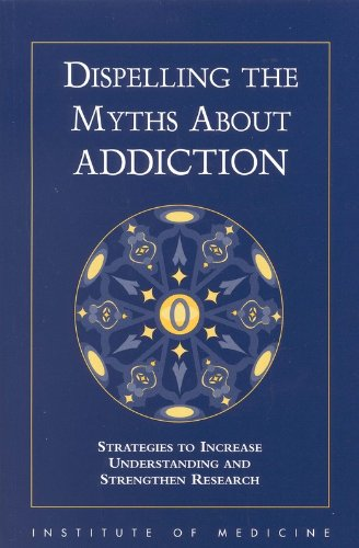 9780309064019: Dispelling the Myths About Addiction: Strategies to Increase Understanding and Strengthen Research