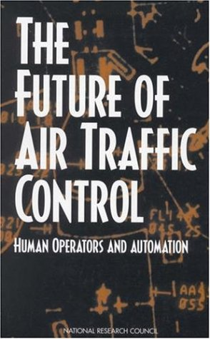 9780309064125: The Future of Air Traffic Control: Human Operators and Automation