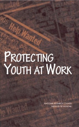 Protecting Youth at Work: Health, Safety, and Development of Working Children and Adolescents in ...