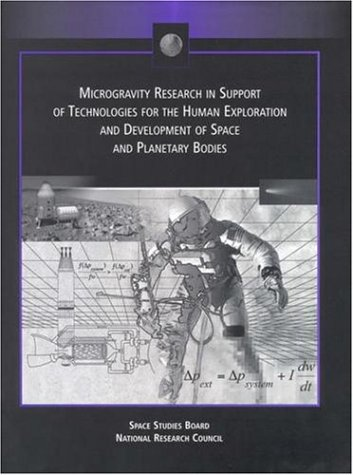 9780309064910: Microgravity Research in Support of Technologies for the Human Exploration and Development of Space and Planetary Bodies