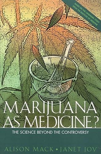 Marijuana as Medicine: The Science Beyond the: Alison Mack, Janet
