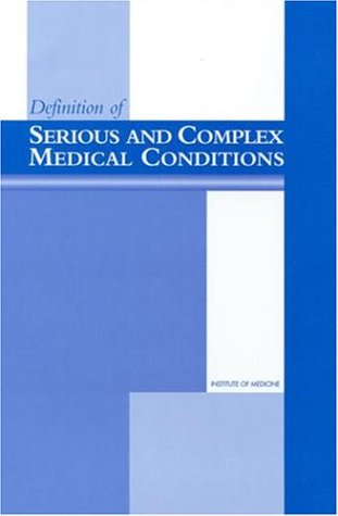 9780309066402: Definition of Serious and Complex Medical Conditions