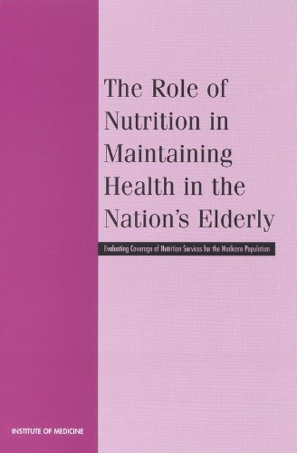 9780309068468: The Role of Nutrition in Maintaining Health in the Nation's Elderly: Evaluating Coverage of Nutrition Services for the Medicare Population