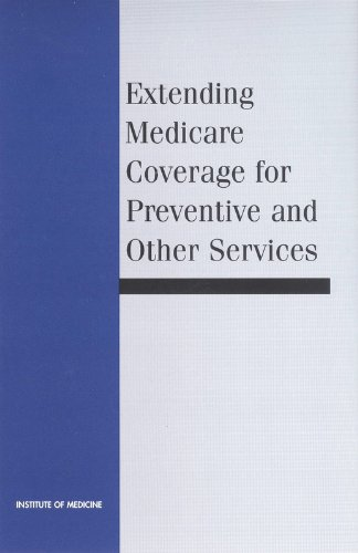 9780309068895: Extending Medicare Coverage for Preventive and Other Services