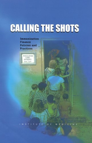 9780309070294: Calling the Shots: Immunization Finance Policies and Practices