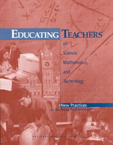 Educating Teachers of Science, Mathematics, and Technology: National Research Council,