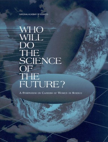 Who Will Do the Science of the Future?: A Symposium on Careers of Women in Science (Compass series)...