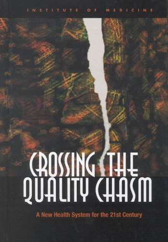 9780309072809: Crossing the Quality Chasm: A New Health System for the 21st Century