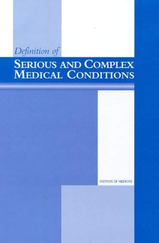 9780309073066: Definition of Serious and Complex Medical Conditions