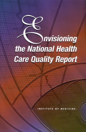 9780309073431: Envisioning the National Health Care Quality Report