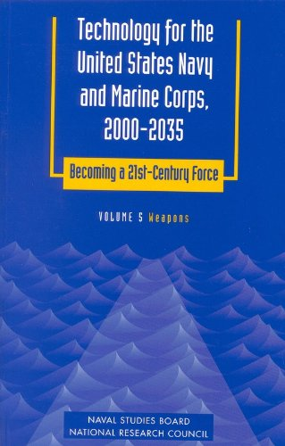9780309073691: Technology for the United States Navy and Marine Corps, 2000-2035 Becoming a 21st-Century Force: Volume 5: Weapons (v. 5)