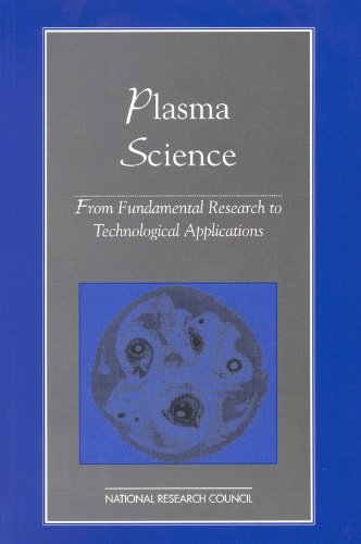 9780309073820: Plasma Science: From Fundamental Research to Technological Applications (Physics in a New Era: A)
