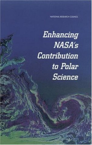 Enhancing NASA's Contribution to Polar Science: National Research Council