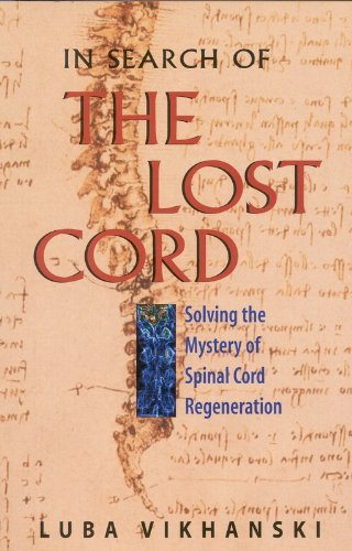 9780309074377: In Search of the Lost Cord: Solving the Mystery of Spinal Cord Regeneration