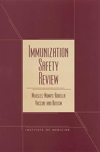 Immunization Safety Review: Measles-Mumps-Rubella Vaccine & Autism: Stratton, Kathleen R./