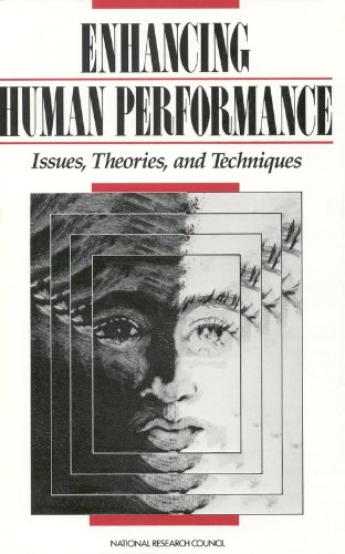 Enhancing Human Performance: Issues, Theories, and Techniques: National Research Council