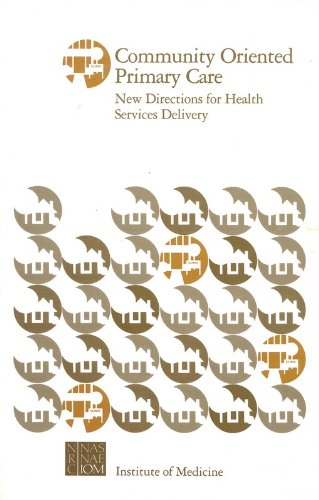 Community Oriented Primary Care: New Directions for Health Services Delivery: Division of Health ...