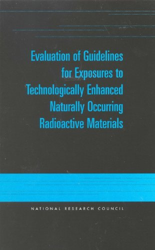 Evaluation of Guidelines for Exposures to Technologically Enhanced Naturally Occurring Radioactive ...