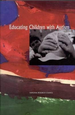 9780309075770: Educating Children with Autism