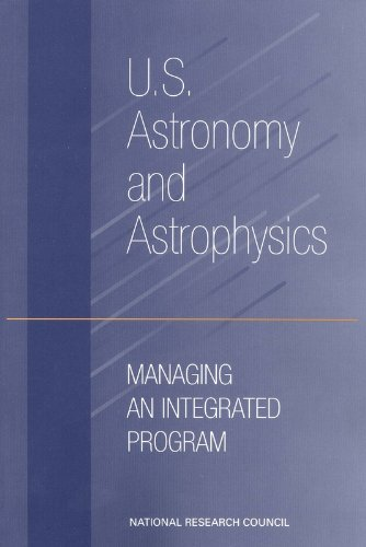 U.S. Astronomy and Astrophysics: Managing an Integrated Program: Committee on the Organization and ...