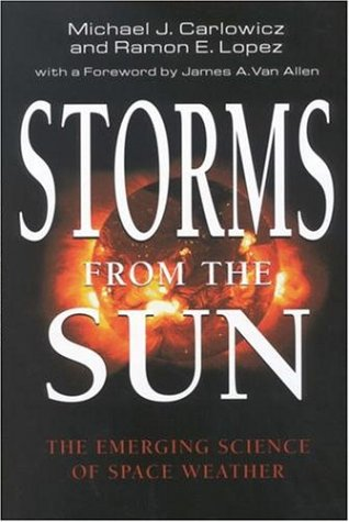 9780309076425: Storms from the Sun: The Emerging Science of Space Weather